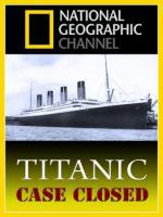 Titanic: Case Closed