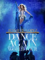 Jennifer Lopez - Dance Again Tour
